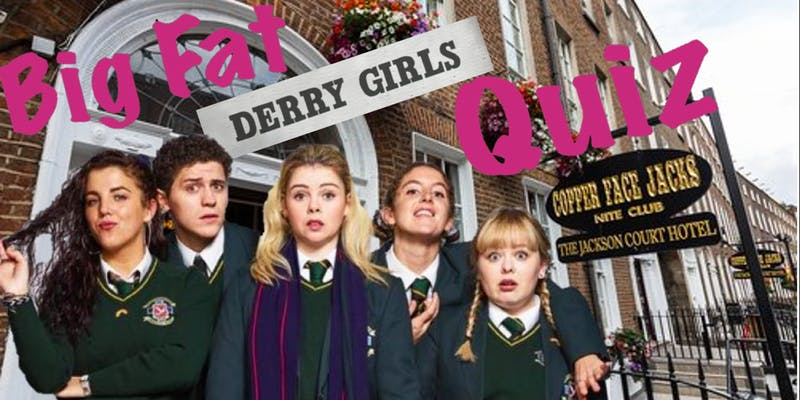 Derry Girls, Derry Girls Quiz,
